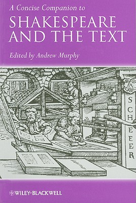 A Concise Companion to Shakespeare and the Text By Murphy, Andrew (EDT)