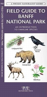 Field Guide to Banff National Park By Kavanagh, James/ Leung, Raymond (ILT)